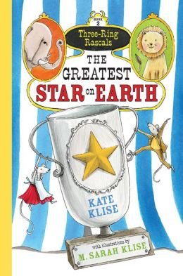 The Greatest Star on Earth (Three-Ring Rascals Series #2)