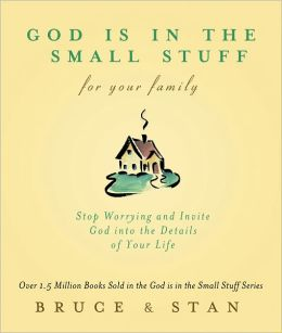 God Is In Small Stuff for Your Family