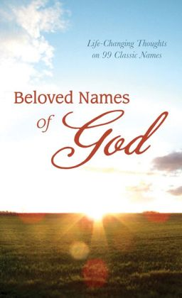 Beloved Names of God: Life-Changing Thoughts on 99 Classic Names