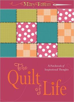 The Quilt of Life: A Patchwork of Inspirational Thoughts