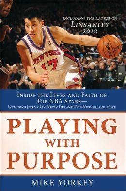 Playing with Purpose - Basketball Inside the Lives and Faith of Top NBA Stars