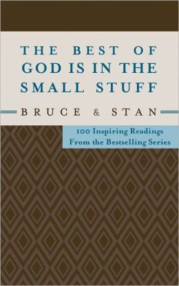 The Best of God Is in the Small Stuff: 100 Inspiring Readings from the Bestselling Series