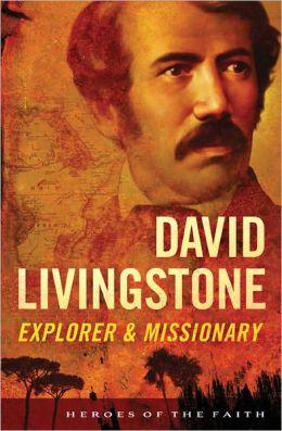 David Livingstone: Explorer and Missionary