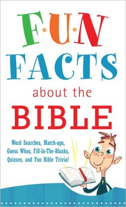 Fun Facts about the Bible You Never Knew: Word Searches, Match-Ups ...
