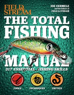 the total fishing manual field stream 317 essential