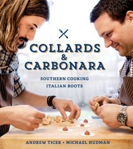 Collards & Carbonara: Southern Cooking, Italian Roots