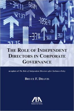 The Role of Independent Directors in Corporate Governance: An Update of The Role of Independent Directors after Sarbanes-Oxley