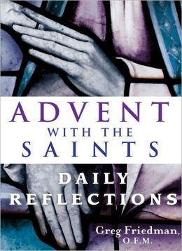 Advent With the Saints: Daily Reflections