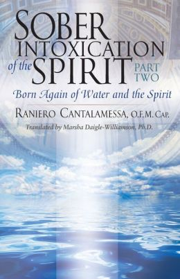 Sober Intoxication of the Spirit Part Two: Born Again of Water and the Spirit