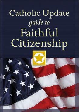 Catholic Update Guide to Faithful Citizenship