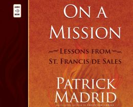 On a Mission: Lessons from St. Francis de Sales
