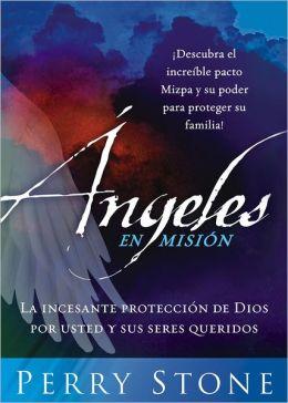 Angeles En Mision: La incesante protección de Dios por usted y sus seres queridos
