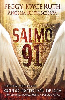Salmo 91: Historias veridicas del escudo protector de Dios y como este Salmo le ayuda a usted y los que ama