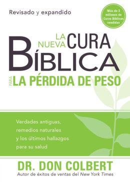 La nueva cura bíblica para la pérdida de peso: Verdades antiguas, remedios naturales y los últimos hallazgos para su salud