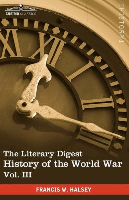 The Literary Digest History Of The World War, Vol. Iii (In Ten Volumes, Illustrated)