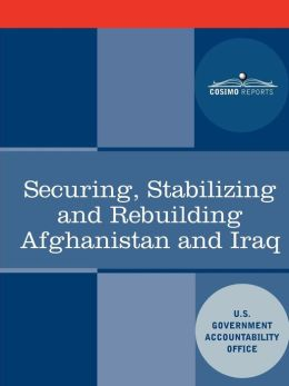 Securing, Stabilizing And Rebuilding Afghanistan And Iraq