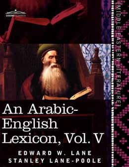 An Arabic-English Lexicon (In Eight Volumes), Vol. V