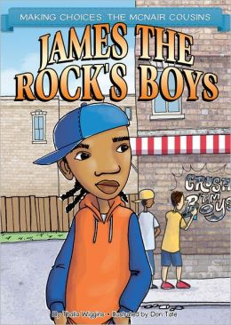 James the Rock's Boys (Making Choices: the McNair Cousins Series)