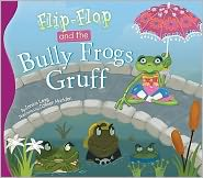 Flip-Flop and the Bully Frogs Gruff