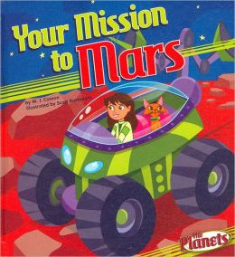 Your Mission to Mars (The Planets Series)