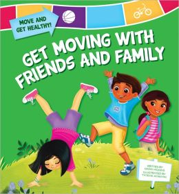 Get Moving with Friends and Family