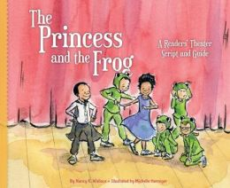 Princess and the Frog: A Readers' Theater Script and Guide