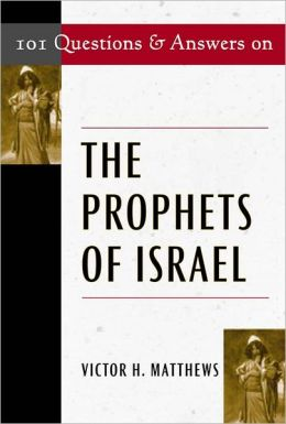 101 Questions & Answers on The Prophets of Israel