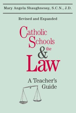 Catholic Schools and the Law: A Teacher's Guide (Second Edition)