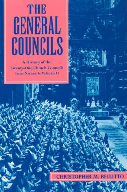 General Councils, The: A History of the Twenty-One Church Councils from Nicaea to Vatican II