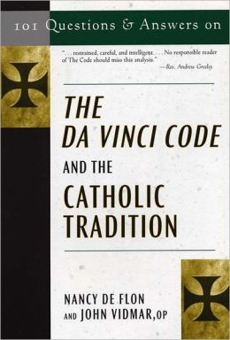 101 Questions & Answers on The Da Vinci Code and the Catholic Tradition