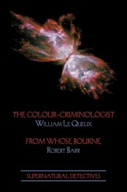 Supernatural Detectives 5: The Colour-Criminologist / From Whose Bourne