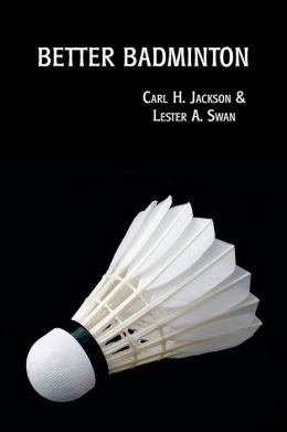 Better Badminton (Reprint Edition)