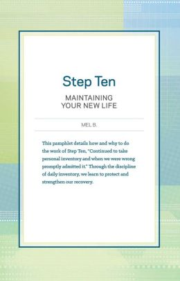 Step 10 AA Maintain New Life: Hazelden Classic Step Pamphlets