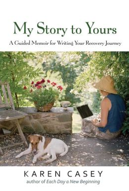 My Story to Yours: A Guided Memoir for Writing Your Recovery Journey
