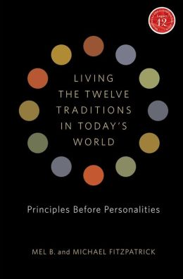 Living the Twelve Traditions in Today's World: Principles Over Personality
