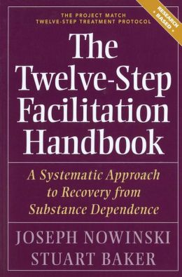 The Twelve Step Facilitation Handbook: A Systematic Approach to Recovery from Substance Dependence
