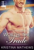 Book Cover Image. Title: Worth the Trade, Author: Kristina Mathews