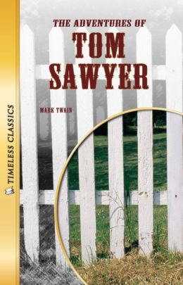 The Adventures of Tom Sawyer- Timeless Classics