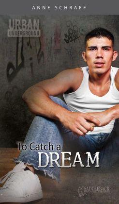 To Catch a Dream (Urban Underground Series)