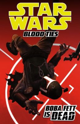 Star Wars: Blood Ties, Volume 2: Boba Fett is Dead