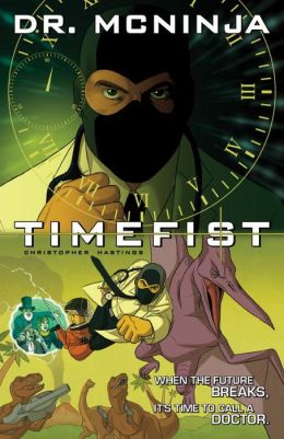The Adventures of Dr. McNinja, Volume 2: Timefist