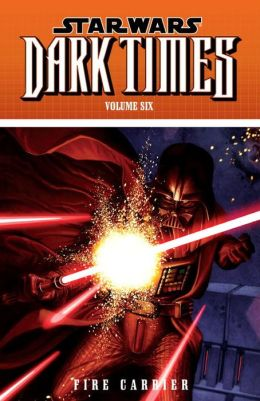 Star Wars: Dark Times, Volume 6: Fire Carrier