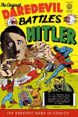 The Original Dardevil Archives, Volume 1: Daredevil Battles Hitler