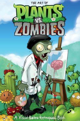 The Art of Plants vs. Zombies: A Visual Retro Retrospec Book