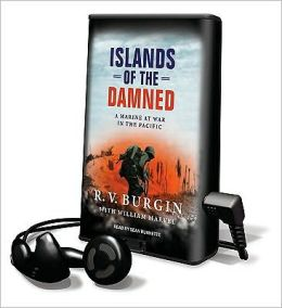 Islands of the Damned: A Marine at War in the Pacific [With Earbuds]
