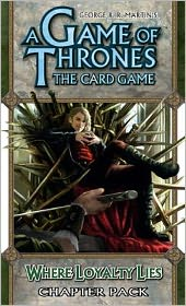 A Game of Thrones the Card Game : Where Loyalty Lies Chapter Pack