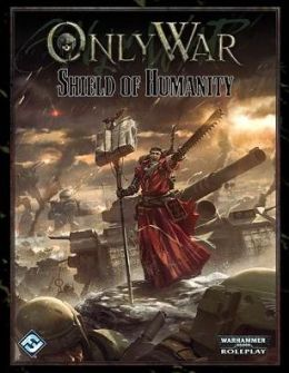 Only War: Shield of Humanity