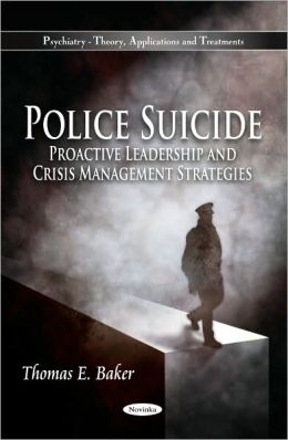 Police Suicide: Proactive Leadership and Crisis Management Strategies