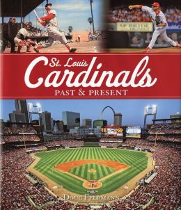 St. Louis Cardinals Past and Present