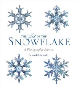 Art of the Snowflake: A Photographic Album